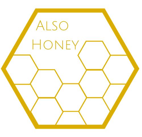 also honey